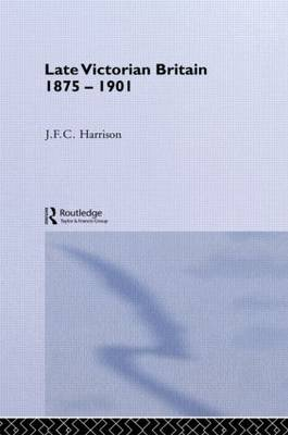 Late Victorian Britain 1875-1901 (Paperback)