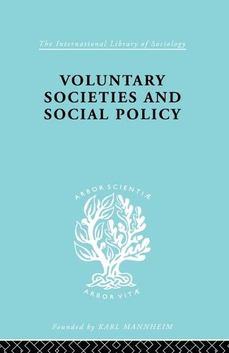 Voluntary Societies and Social Policy - International Library of Sociology (Paperback)