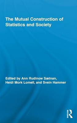 The Mutual Construction of Statistics and Society - Routledge Advances in Research Methods v. 2 (Hardback)