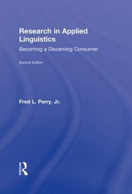 Research in Applied Linguistics: Becoming a Discerning Consumer (Hardback)