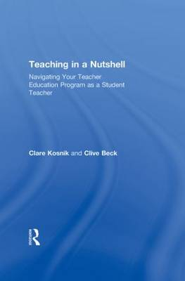 Teaching in a Nutshell: Navigating Your Teacher Education Program as a Student Teacher (Hardback)
