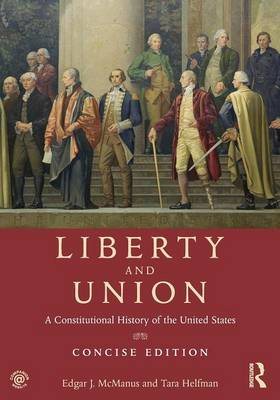Liberty and Union: A Constitutional History of the United States (Paperback)