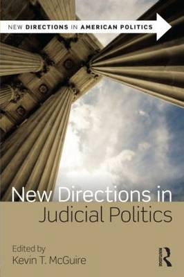 New Directions in Judicial Politics - New Directions in American Politics (Paperback)