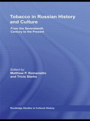 Tobacco in Russian History and Culture: The Seventeenth Century to the Present (Paperback)