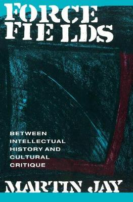 Force Fields: Exercises in Cultural Criticism (Paperback)