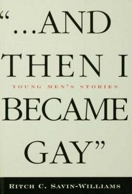 And Then I Became Gay: Young Men's Stories (Hardback)