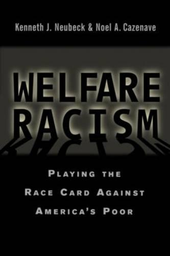 Welfare Racism: Playing the Race Card Against America's Poor (Hardback)