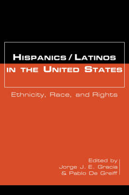 Hispanics/Latinos in the United States: Ethnicity, Race, and Rights (Paperback)