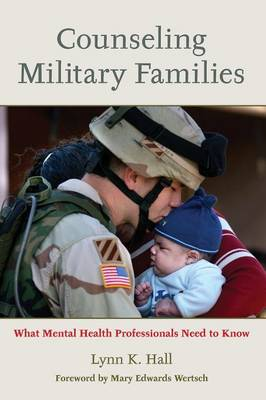 Counseling Military Families: What Mental Health Professionals Need to Know (Paperback)