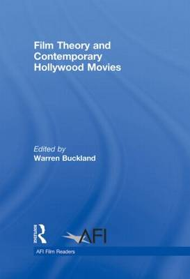 Film Theory and Contemporary Hollywood Movies - AFI Film Readers (Hardback)