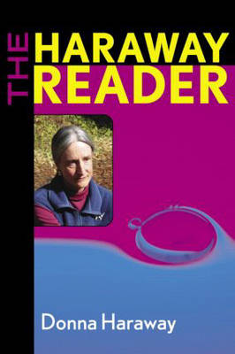 The Haraway Reader (Paperback)