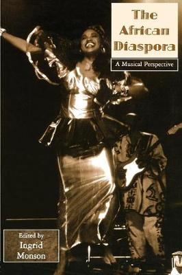 The African Diaspora: A Musical Perspective - Critical and Cultural Musicology v. 3 (Paperback)