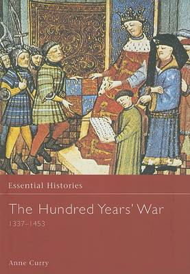 The Hundred Years' War AD 1337-1453 - Essential Histories (Hardback)