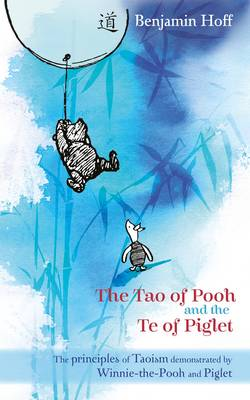 Winnie-the-Pooh: The Tao of Pooh & the Te of Piglet (Paperback)