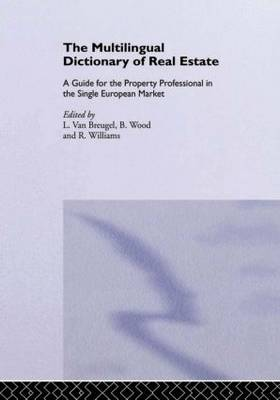 The Multilingual Dictionary of Real Estate: Guide for the Property Professional in the Single European Market (Hardback)