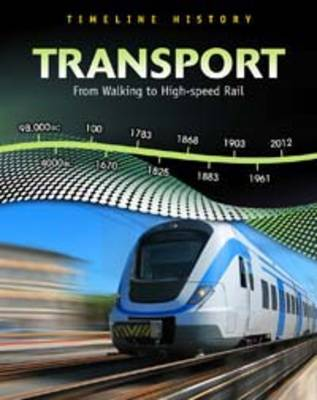 Transport: From Walking to High-speed Rail - Timeline History (Hardback)