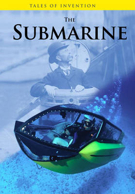 The Submarine - Tales of Invention (Paperback)
