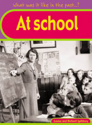 At School - What Was it Like in the Past? (Paperback)