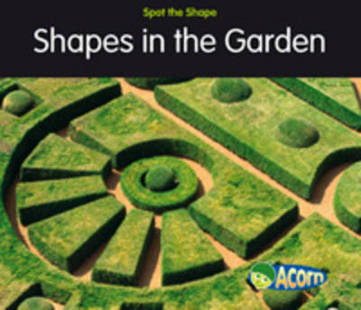 Shapes in Gardens - Acorn: Spot the Shape (Paperback)