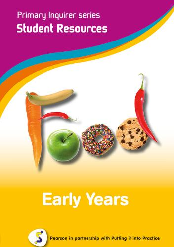Food: Early Years Student: Pearson in Partnership with Putting it into Practice - Primary Inquirer Series (CD-ROM)