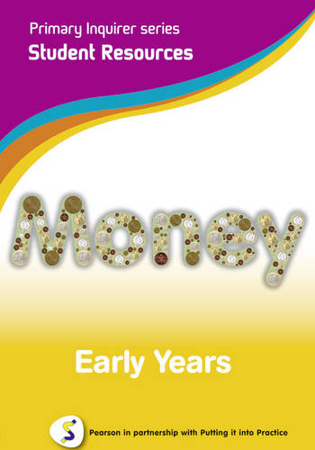 Money: Early Years Student: Pearson in Partnership With Putting it into Practice - Primary Inquirer Series (CD-ROM)
