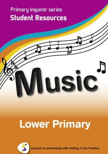 Music: Lower Primary Student: Pearson in Partnership With Putting it into Practice - Primary Inquirer Series (CD-ROM)