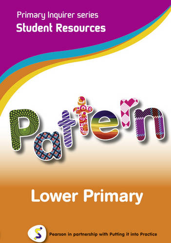 Pattern: Lower Primary Student: Pearson in Partnership with Putting it into Practice - Primary Inquirer Series (CD-ROM)