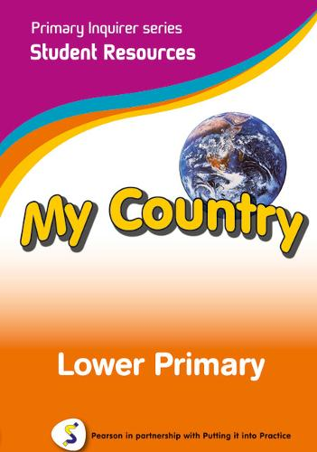 My Country: Lower Primary Student: Pearson in Partnership With Putting it into Practice - Primary Inquirer Series (CD-ROM)