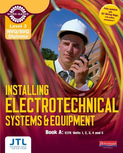 A Installing Electrotechnical Systems and Equipment Candidate Handbook: NVQ/SVQ Diploma Level 3 - Electrical Installations NVQ/SVQ 2010 Level 3 (Paperback)
