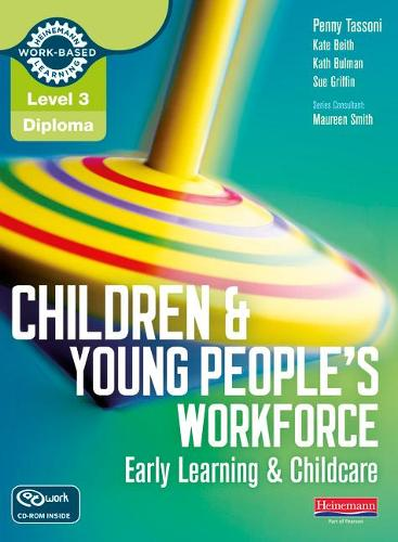 Level 3 Diploma Children and Young People's Workforce (Early Learning and Childcare) Candidate Handbook - Level 3 Diploma for the Children and Young People's Workforce (Mixed media product)