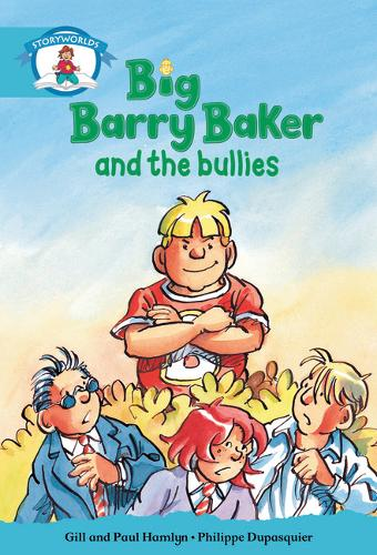 Literacy Edition Storyworlds Stage 9, Our World, Big Barry Baker and the Bullies - Storyworlds (Paperback)