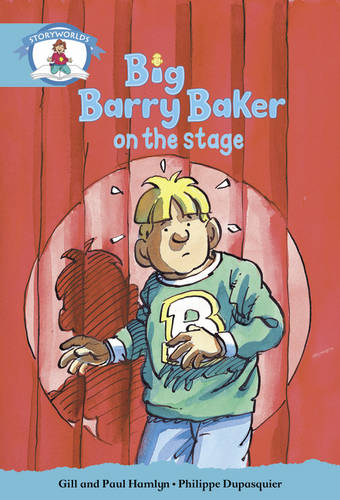 Literacy Edition Storyworlds Stage 9, Our World, Big Barry Baker on the Stage - Storyworlds (Paperback)