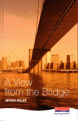A View from the Bridge - Heinemann Plays for 14-16+ (Hardback)