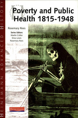 Heinemann Advanced History: Poverty and Public Health 1815-1948 - Heinemann Advanced History (Paperback)