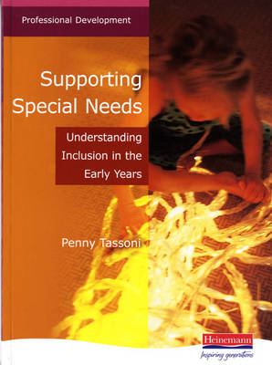 Supporting Special Needs: Understanding Inclusion in the Early Years - Professional Development (Paperback)