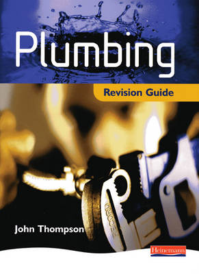Plumbing Revision Guide - Plumbing NVQ and Technical Certificates Levels 2 and 3 (Paperback)