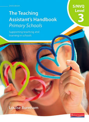 S/NVQ Level 3 Teaching Assistant's Handbook: Primary Schools - NVQ/SVQ Teaching Assistants: Supporting Teaching and Learning in Schools (Paperback)