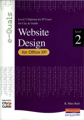 e-Quals Level 2 Office XP Website Design: Level 2 Diploma for IT Users for City & Guilds - City & Guilds e-Quals Level 2 (Paperback)