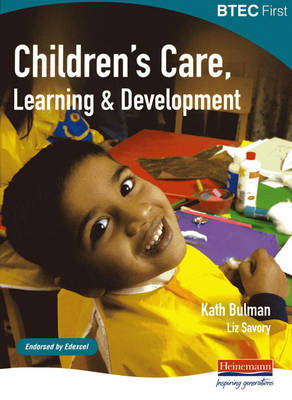 BTEC First Children's Care, Learning and Development Student Book - BTEC First Children's Care, Learning and Development (Paperback)