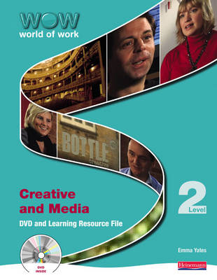 World of Work DVD Learning and Resource File: Creative and Media Level 2 (Mixed media product)