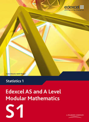 Edexcel AS and A Level Modular Mathematics Statistics 1 S1 - Edexcel AS and A Level Modular Mathematics (Mixed media product)