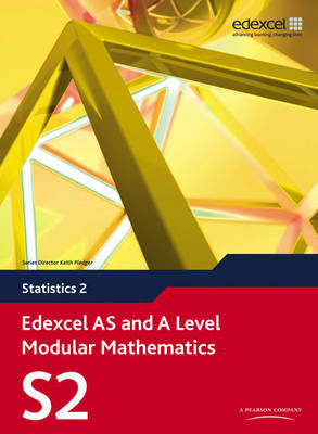 Edexcel AS and A Level Modular Mathematics Statistics 2 S2 - Edexcel AS and A Level Modular Mathematics (Mixed media product)