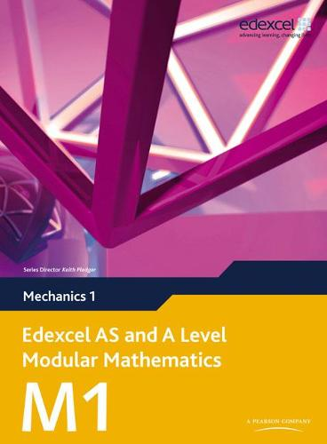 Edexcel AS and A Level Modular Mathematics Mechanics 1 M1 - Edexcel AS and A Level Modular Mathematics (Mixed media product)
