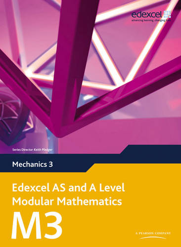 Edexcel AS and A Level Modular Mathematics Mechanics 3 M3 - Edexcel GCE Modular Maths (Mixed media product)