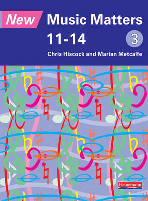 New Music Matters 11-14 Pupil Book 3 - New Music Matters 11-14 (Paperback)