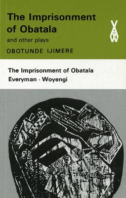 The Imprisonment of Obatala: And Other Plays - Heinemann African Writers Series (Paperback)