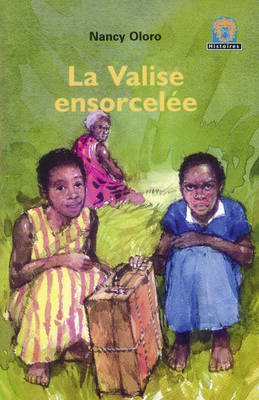 La Valise Ensorcelee: Level 3 - Junior African Writers: French Translations (Paperback)