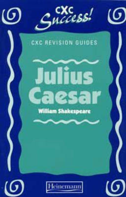 CXC Success Revision Guides: Julius Caesar - CXC Revision Guides (Paperback)