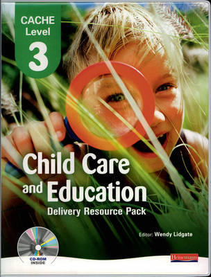 CACHE Level 3 in Child Care and Education Delivery Resource Pack - CACHE Child Care and Education (Mixed media product)