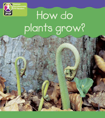 PYP L4 How Plants Grow - Pearson Baccalaureate Primary Years Programme (Multiple copy pack)